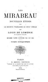 Les Mirabeau: nouvelles études sur la société française au XVIIIe siècle, Volume5