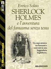 Sherlock Holmes e l'avventura del fantasma senza testa