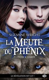 Patrick Hardy: La Meute du Phénix, Volume7