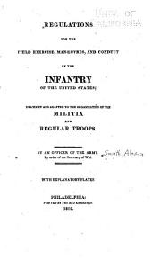 Regulations for the Field Exercise, Manœuvres, and Conduct of the Infantry of the United States