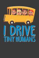 I Drive Tiny Humans