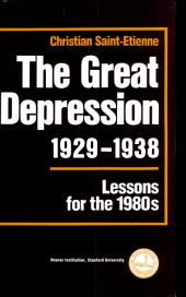 The Great Depression, 1929 - 1938: Lessons for the 1980's