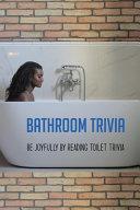 Bathroom Trivia