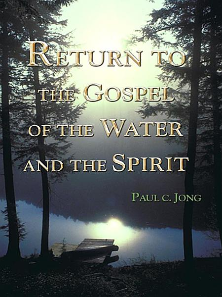 Download Return to the Gospel of the Water and the Spirit Book