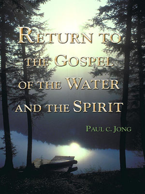 Return to the Gospel of the Water and the Spirit PDF