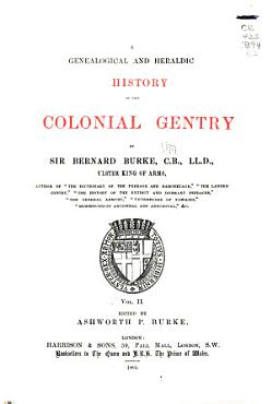 A Genealogical and Heraldic History of the Colonial Gentry     PDF
