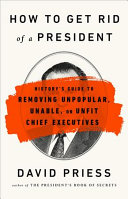 Download How to Get Rid of a President Book