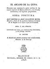 El arcano de la quina: discurso que contiene la parte médica de las cuatro especies de quinas oficinales, sus virtudes eminentes y su legítima preparación : obra póstuma