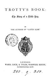 Trotty's book, by the author of 'Gates ajar'.