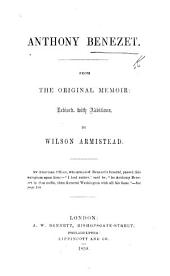 Anthony Benezet. From the original memoir [by Roberts Vaux]: revised, with additions, by Wilson Armistead