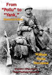 """From """"Poilu"""" To """"Yank,"""" [Illustrated Edition]"""