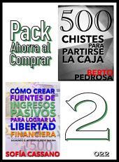 Cómo crear fuentes de ingresos pasivos para lograr la libertad financiera & 500 Chistes para partirse la caja: Pack Ahorra al Comprar 2 - 022