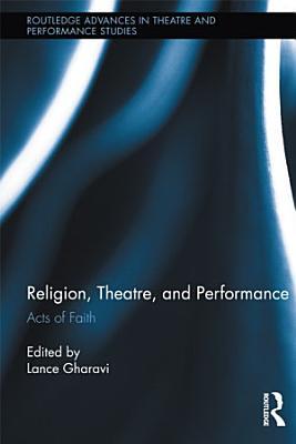 Religion  Theatre  and Performance PDF