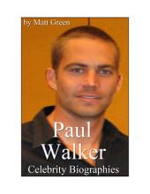 Celebrity Biographies - The Amazing Life Of Paul Walker - Famous Actors