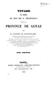 Voyage aux sources du Rio de S. Francisco et dans la province de Goyaz: Volumes3à4