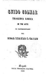 Guido Colmar tragedia lirica in tre atti [La poesia è di Domenico Bolognese
