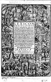 Lexicon Graecolatinvm denvo impressvm