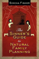 The Sinner s Guide to Natural Family Planning