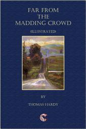 Far From The Madding Crowd - (illustrated)