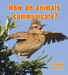 How Do Animals Communicate  Book PDF