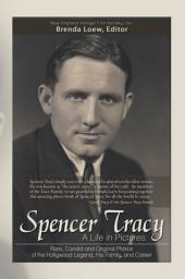 Spencer Tracy, A Life in Pictures:: Rare, Candid, and Original Photos of the Hollywood Legend, His Family, and Career