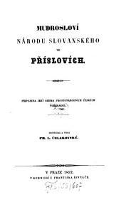 Mudrosloví národu slovanského ve příslovích: připojena jest sbirka prostonárodních českých pořekadel