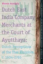 Dutch East India Company Merchants at the Court of Ayutthaya
