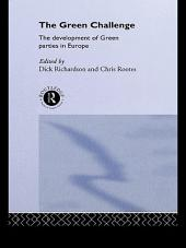The Green Challenge: The Development of Green Parties in Europe