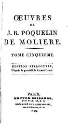 Oeuvres de J. B. Poquelin de Moliere: Volumes5à6