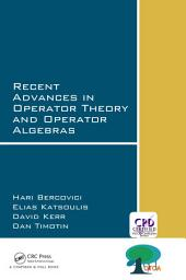 Recent Advances in Operator Theory and Operator Algebras