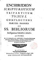 Enchiridion Scripturisticum Tripartitum...