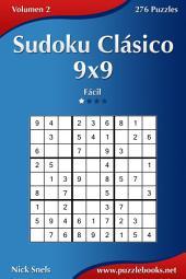 Sudoku Clásico 9x9 - Fácil - Volumen 2 - 276 Puzzles