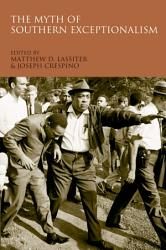 The Myth Of Southern Exceptionalism Book PDF
