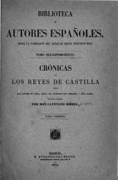 Crónicas de los reyes de Castilla: desde don Alfonso el Sabio, hasta los católicos don Fernando y doña Isabel
