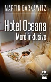 Hotel Oceana, Mord inklusive: SoKo Hamburg 7 - Ein Heike Stein Krimi