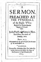 A sermon  on 1 Peter i  24  preached at the funerall of Sir R  Boteler  knight  of Woodhall   by T  H    etc   The dedication signed  T  H  i e  Thomas Howell   PDF