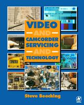 Video and Camcorder Servicing and Technology: Edition 5