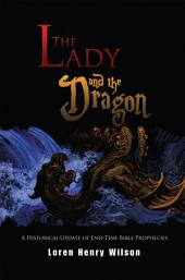 The Lady and the Dragon: A Historical Update of End-Time Prophecies