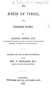 The Æneid ... with English Notes, by C. Anthon ... Adapted for Use in English Schools by ... F. Metcalfe. Lat