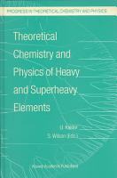 Theoretical Chemistry and Physics of Heavy and Superheavy Elements PDF
