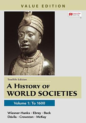 A History of World Societies  Value Edition  Volume 1