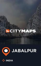 City Maps Jabalpur India