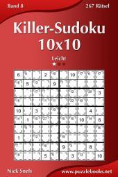 Killer-Sudoku 10x10 - Leicht - Band 8 - 267 Rätsel