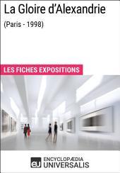 La Gloire d'Alexandrie (Paris - 1998): Les Fiches Exposition d'Universalis
