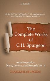 The Complete Works of C. H. Spurgeon, Volume 69: Autobiography Vol. 4