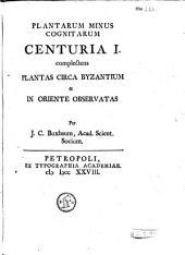 Plantarum minus cognitarum centuria I. [-V] complectens plantas circa Byzantium & in Oriente observatas,
