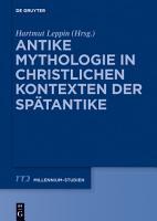 Antike Mythologie in christlichen Kontexten der Sp  tantike PDF