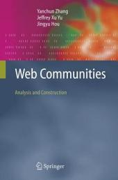 Web Communities: Analysis and Construction