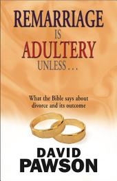 Remarriage is Adultery Unless...