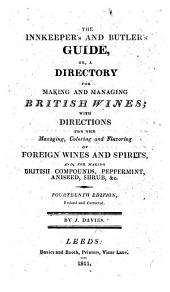 The innkeeper's and butler's guide, or, a directory for making and managing British wines; ... Thirteenth edition, revised and corrected, etc